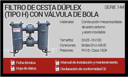 Filtro de Cesta Dúplex Mecanosoldado (Tipo H) con Válvula de Bola - Serie 144