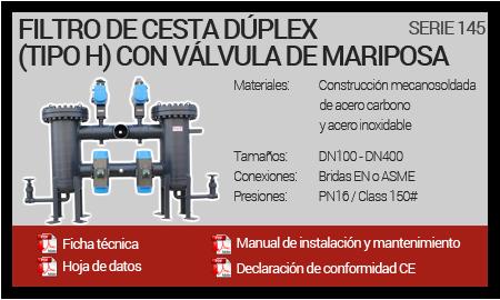 Filtro de Cesta Dúplex Mecanosoldado (Tipo H) con Válvula de Mariposa - Serie 145