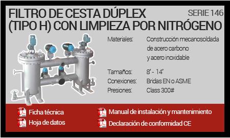 Filtro de Cesta Dúplex Mecanosoldado (Tipo H) con limpieza por Nitrógeno - Serie 146