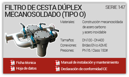 Filtro de Cesta Dúplex Mecanosoldado (Tipo O)- Serie 147
